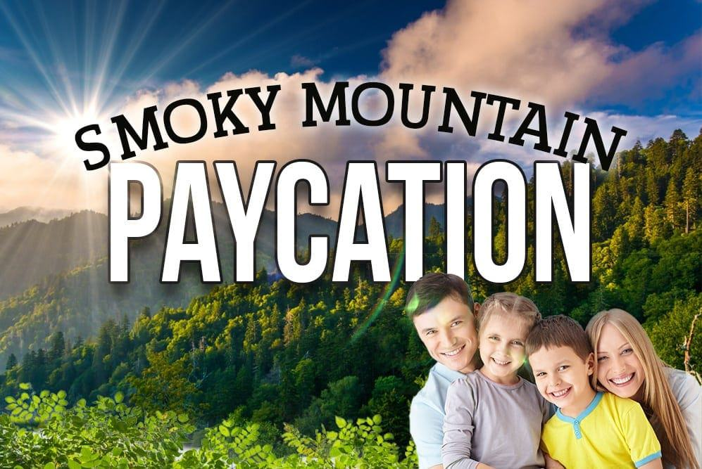 Smoky Mountain Paycation