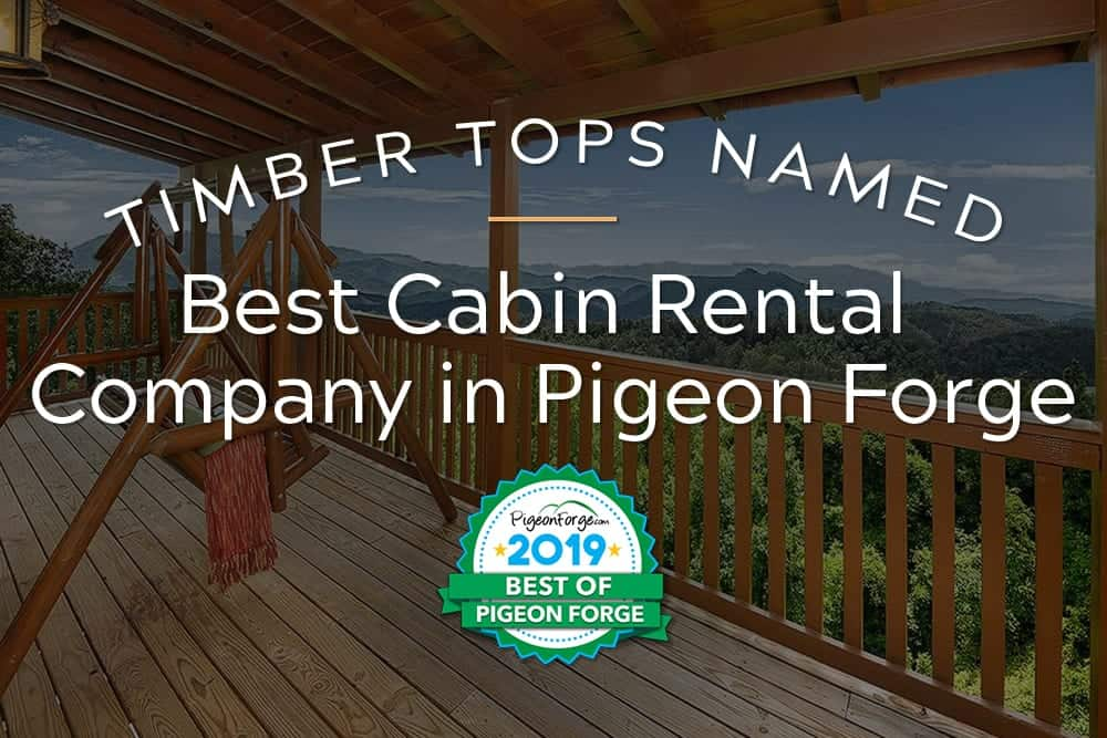 timber tops best cabin company in pigeon forge